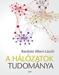 Barabási Albert-László: A hálózatok tudománya