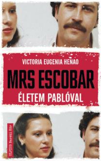 Victoria Eugenia Henao: Mrs. Escobar - Életem Pablóval