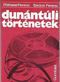 pölöskei Ferenc-Takács Ferenc: Dunántúli történetek