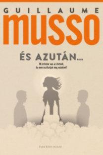 Guillaume Musso: És azután…