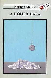 Norman Mailer: A hóhér dala I-II.