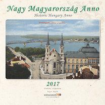 Nagy Magyarország Anno 2017 - Naptár - Historic Hungary Anno