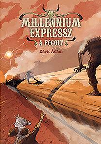 Dávid Ádám: Millennium expressz - A fogoly