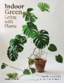 Claffey, Bree - Bamford, Lauren: Indoor Green - Living with Plants
