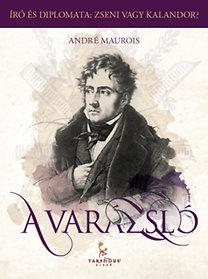Maurois André: A Varázsló, avagy Chateaubriand élete