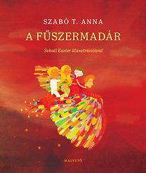 Szabó T. Anna: A fűszermadár