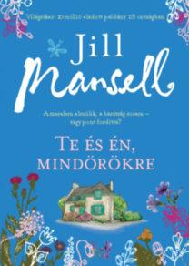 Jill Mansell: Te és én mindörökre