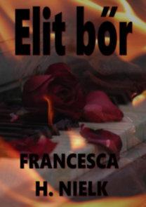 Francesca H. Nielk: Elit bőr