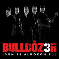 Bulldózer: Időn és álmokon túl - CD