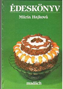 Mária Hajková: Édeskönyv