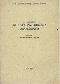 Dr. Popper Péter: Az orvosi pszichológia alapkérdései