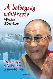 Dalai Láma; Dr. Howard C. Cutler: A boldogság művészete felfordult világunkban