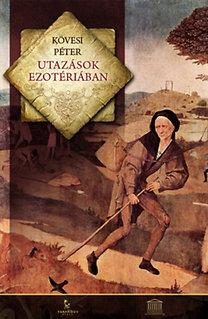 Kövesi Péter: Utazások Ezotériában