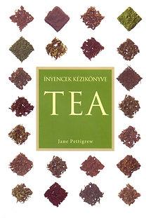 Jane Pettigrew: Ínyencek kézikönyve - Tea