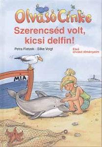 Petra Fietzek: Olvasó Cinke - Szerencséd volt, kicsi delfin! - Olvasó Cinke