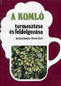 Dr. Cseh-Ternai: A komló termesztése és feldolgozása