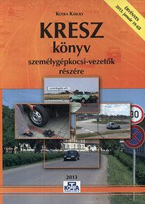 Kotra Károly: KRESZ könyv személygépkocsi-vezetők részére