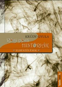 Krúdy Gyula: Régi pesti históriák