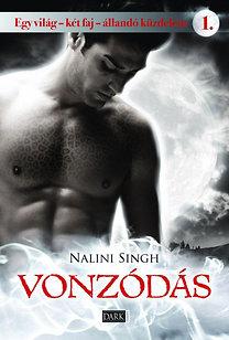 Nalini Singh: Vonzódás - Egy világ - két faj - állandó küzdelem 1. - Egy világ - két faj - állandó küzdelem 1.