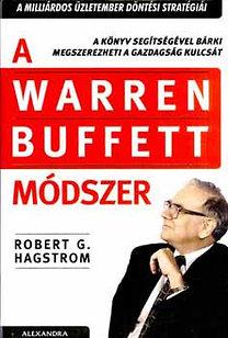 Robert G. Hagstrom: A Warren Buffett módszer - A milliárdos üzletember döntési stratégiái - A milliárdos üzletember döntési stratégiái