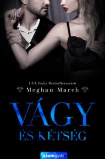 Meghan March: Vágy és kétség - Vágy trilógia 2.