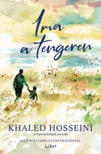 Khaled Hosseini: Ima a tengeren