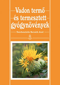 Bernáth Jenő: Vadon termő és termesztett gyógynövények