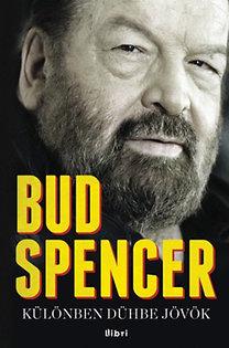 Bud Spencer: Különben dühbe jövök - Önéletrajz