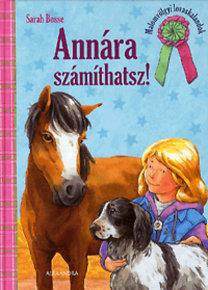 Sarah Bosse: Annára számíthatsz! - Malomvölgyi lovaskalandok