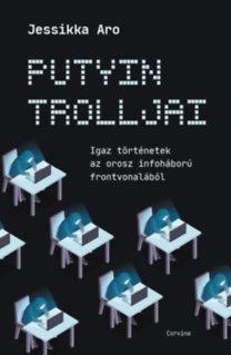 Jessikka Aro: Putyin trolljai
