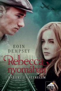 Eoin Dempsey: Rebecca nyomában - Háború és szerelem