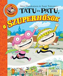 Sami Toivonen, Aino Havukainen: Tatu és Patu, a szuperhősök