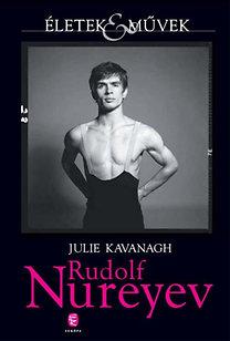 Julie Kavanagh: Rudolf Nureyev