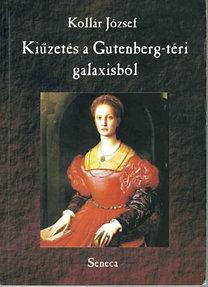 Kollár József: Kiűzetés a Gutenberg-téri Galaxisból - Dedikált