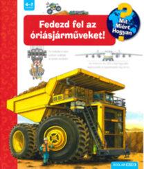Susanne Gernhauser: Fedezd fel az óriásjárműveket! - Mit? Miért? Hogyan? 44.