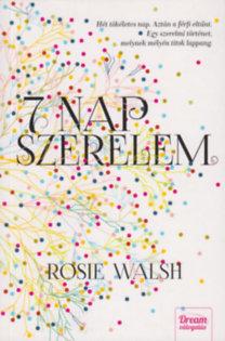 Walsh, Rosie: Hét nap szerelem