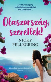 Nicky Pellegrino: Olaszország, szeretlek!