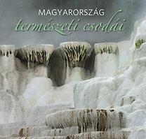 Mirtse Áron (Összeáll.): Magyarország természeti csodái