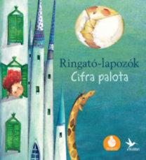 Gróh Ilona: Cifra palota - Ringató-lapozók 4.
