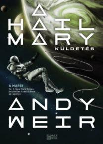 Andy Weir: A Hail Mary-küldetés