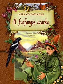 Zelk Zoltán: A furfangos szarka