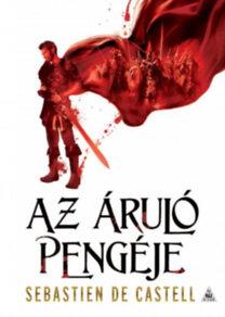Sebastien de Castell: Az áruló pengéje - Öregkabátosok 1.