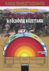 Kubovics Imre: Általános kőzettan - A földkövek kőzettana