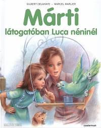 Gilbert Delahaye; Marcel Marlier: Márti látogatóban Luca néninél