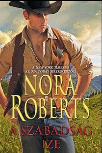 Nora Roberts: A szabadság íze - A Mackade fivérek