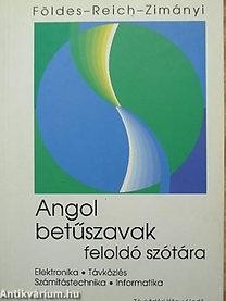 Földes-Reich-Zimányi: Angol betűszavak feloldó szótára (elektronika, távközlés, informatika)