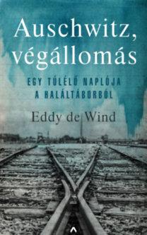 Eddy de Wind: Auschwitz, végállomás