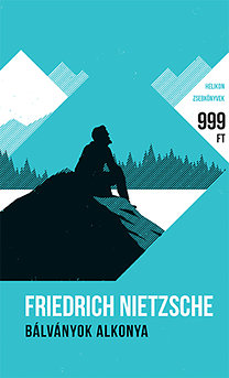 Friedrich Nietzsche: Bálványok alkonya - Helikon zsebkönyvek 9.