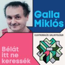 Galla Miklós: Bélát itt ne keressék - Elektomiklós Gallantológia - CD
