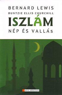 Bernard Lewis; Buntzie Ellis Churchill: Iszlám - Nép és Vallás - Vallás és nép